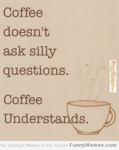 a little smile with your coffee funny coffee memes munofore