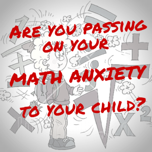 Is Your Math Anxiety Hampering Your Child?