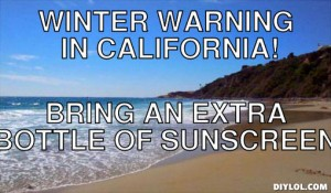 Proud to be a Winter Wimp! Funny California Winter Memes