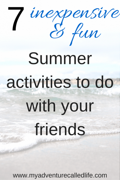 Seven inexpensive, fun activities to do with your friends this summer