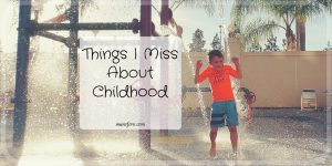 Things I Miss About Childhood plus Friday Frivolity Link Party