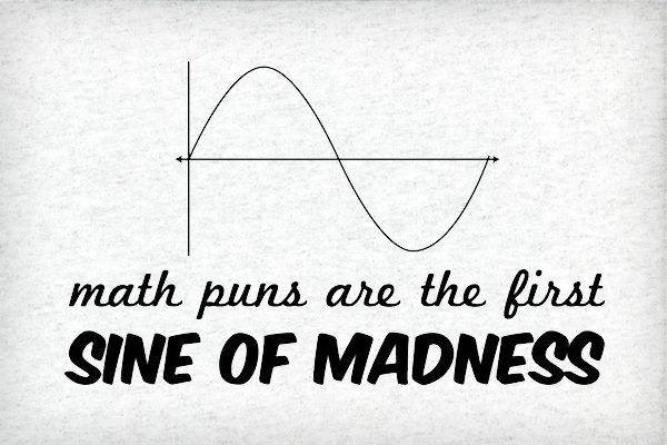Math-Puns-are-the-First-Sine-of-Madness
