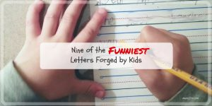 Nine of the Funniest Letters Forged by Kids
