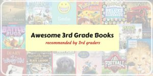 Awesome Books for Third Graders Recommended by Third Graders