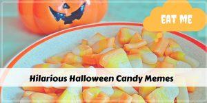 Hilarious Halloween Candy Memes plus Friday Frivolity