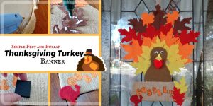 Simple Felt and Burlap Thanksgiving Turkey Banner