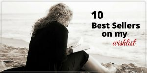 10 Best-Selling Books on My Wishlist Plus Friday Frivolity