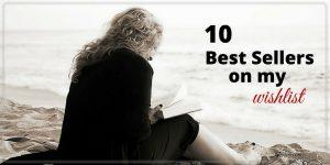 10 Best-Selling Books on My Wishlist Plus Friday Frivolity