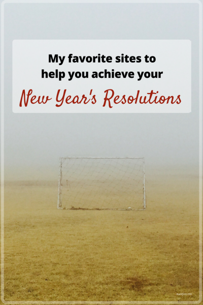 Helpful sites for achieving your New Year's Resolutions. Fitness Goals, Blogging tips, Motivation