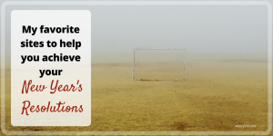 My Favorite Sites to Help You Achieve Your New Year's Resolutions (Friday Frivolity)