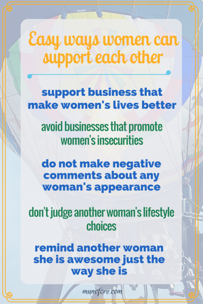 Five easy ways women can support each other and why we need to. We will never gain equality in power until we stop tearing each other down.