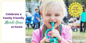 Crafts, Activities and Foods for a Kid Friendly Mardi Gras (Friday Frivolity)