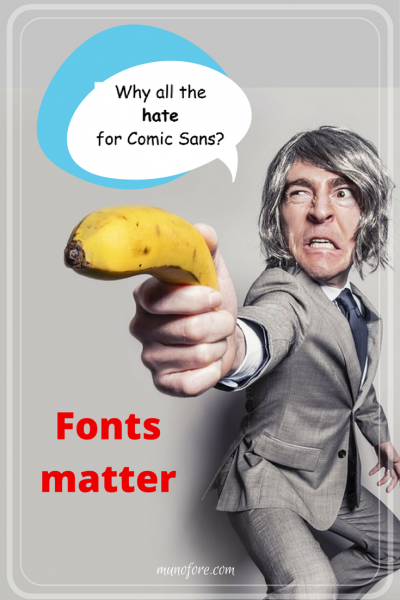 Why all the hate for Comic Sans? Funny Comic Sans Memes. How to choose a font for your blog, graphics or other project.
