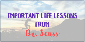 8 Important Life Lessons from Dr. Seuss Everyone Should Learn