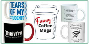 10 Funny Coffee Mugs, plus Project 365: Coffee Photos for February