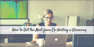 How to Get the Most from Co-Hosting a Giveaway