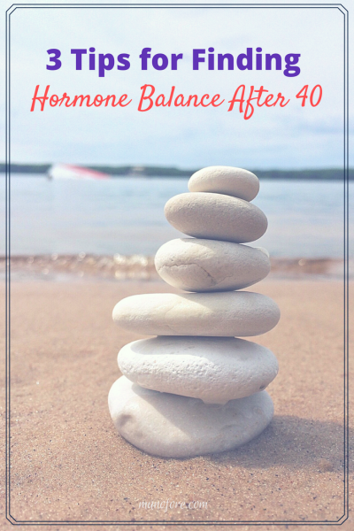 3 Tips for Hormone Balance After 40: a few lifestyle changes can make peri-menopause and menopause a bit easier. Guest post from Bridgit Danner, LAc, FDNP