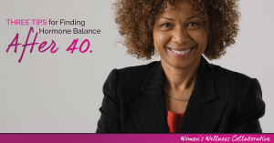 3 Tips for Finding Hormone Balance After 40