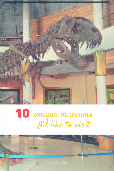 10 fun and unique museums from the Ice Age to the Space Age with plenty of fun and learning in between.