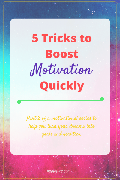 5 quick tricks when you need to get motivated NOW! Easy motivational strategies to jumpstart you into action.