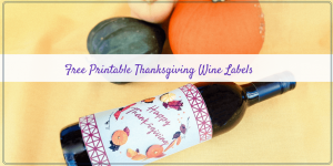 Personalize Your Gift with Free Printable Thanksgiving Wine Labels