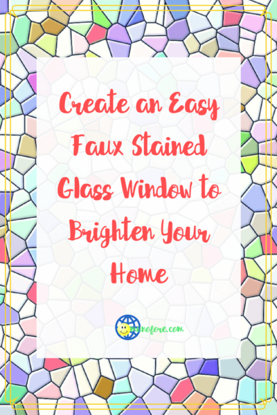 "mosaic background with text ""Create an Easy Faux Stained Glass Window to Brighten Your Home"""