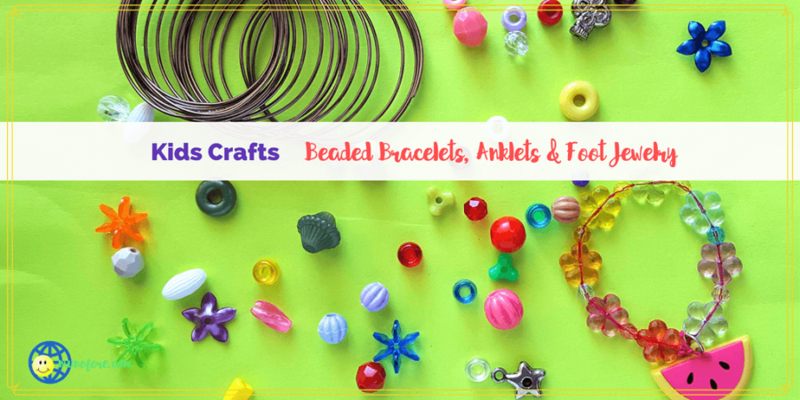 Kids Crafts: Handmade Beaded Bracelets, Anklets and Foot Jewelry
